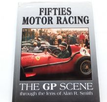 Fifties Motor Racing. The GP Scene (Alan R Smith 1990)